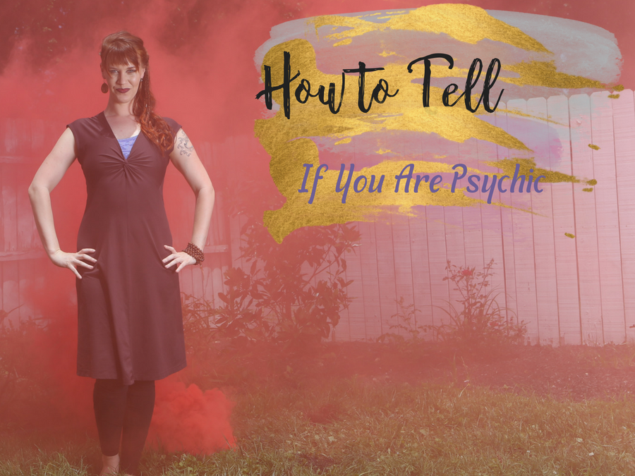 How to Tell if You are Psychic.